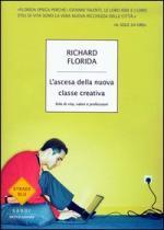 L'ascesa della nuova classe creativa. Stile di vita, valori e professioni – Richard Florida