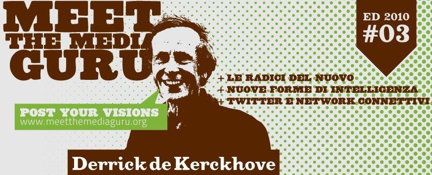 Meet The Media Guru: Derrick De Kerchove il 21 a Milano