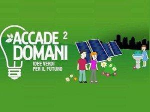 Accade Domani 2: torna il concorso con le idee verdi per il futuro