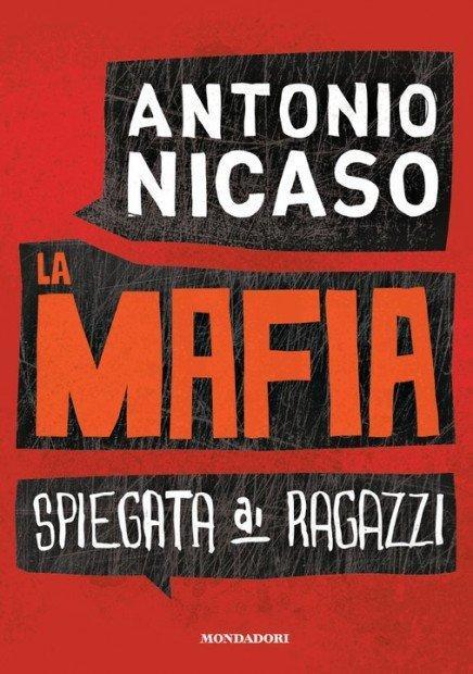 La mafia spiegata ai ragazzi – il libro di Antonio Nicaso in tour a Dicembre in tutta Italia [EVENTO]