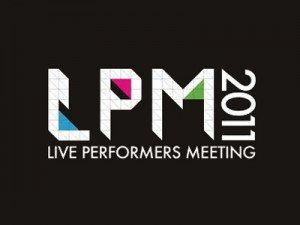 Tutti pronti per il Live Performers Meeting 2011? [OPPORTUNITA']