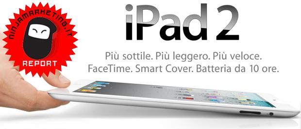 iPad 2 dal 25 Marzo in Italia: tutte le novità Apple presentate da Steve Jobs [REPORT]