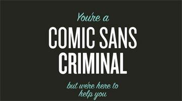 Criminali del Comic Sans, avete i caratteri contati!