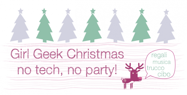 """Girl Geek Christmas no tech, no party"" vi aspetta domani sera a Catania! [EVENTO]"