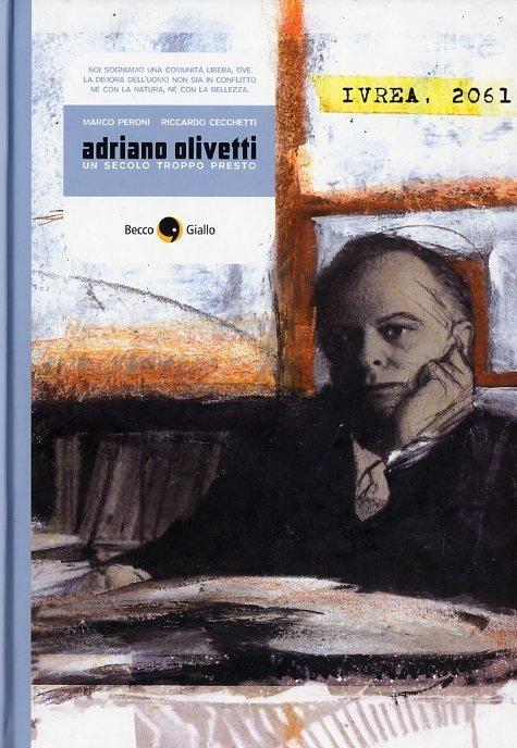 Adriano Olivetti, un secolo troppo presto [RECENSIONE]