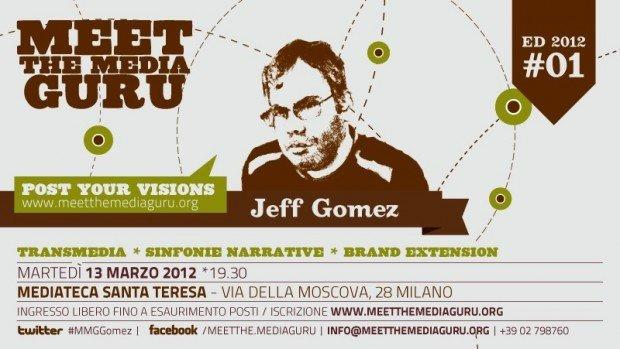 Meet The Media Guru torna il 13 marzo con Jeff Gomez ! [EVENTO]