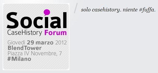 Social Case History Forum, l'incontro per parlare di best practice 2.0!