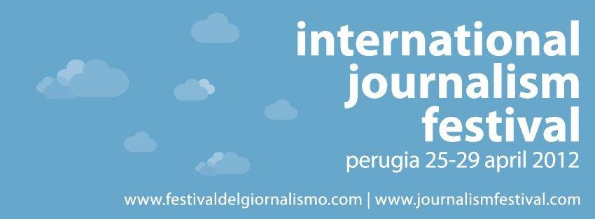 International Journalism Festival: Giornalisti (e non solo) si incontrano a Perugia! [EVENTO]