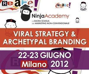 "Milano, 22-23 giugno: Corso in ""Viral Strategy & Archetypal Branding"" #ninjacademy"