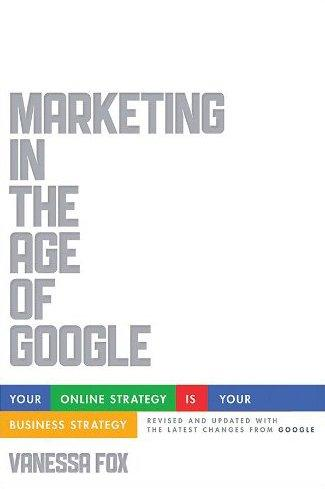 Marketing in the Age of Google: come fare marketing al tempo di Big G [RECENSIONE]