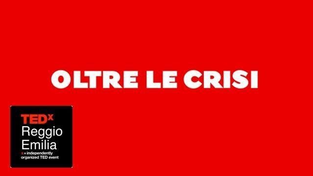TEDx Reggio Emilia 2012: quando le crisi diventano opportunità di cambiamento [EVENTO]