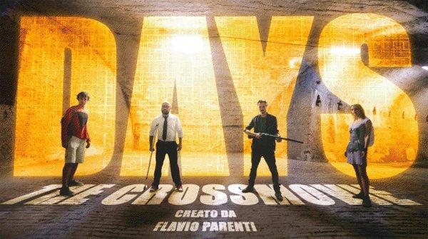 """Days: The Crossmovie"", arriva un nuovo formato di web serie interattiva"
