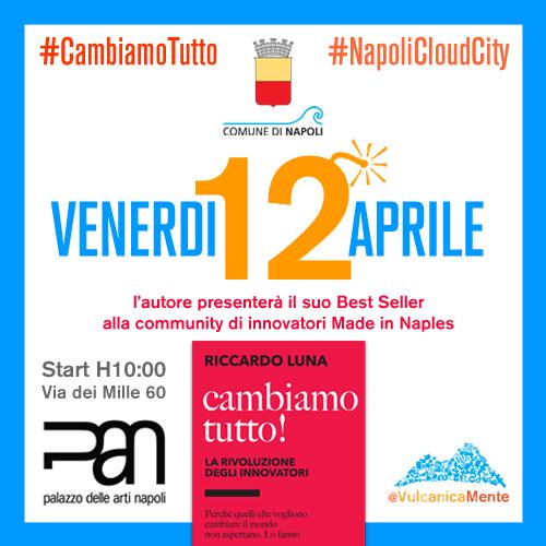 Il 12 Aprile Cambiamo tutto! Riccardo Luna al PAN di Napoli [EVENTO]