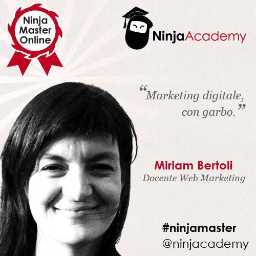 Web Marketing: la parola a Miriam Bertoli, la lady del Digital Dream Team! [Ninja Master]