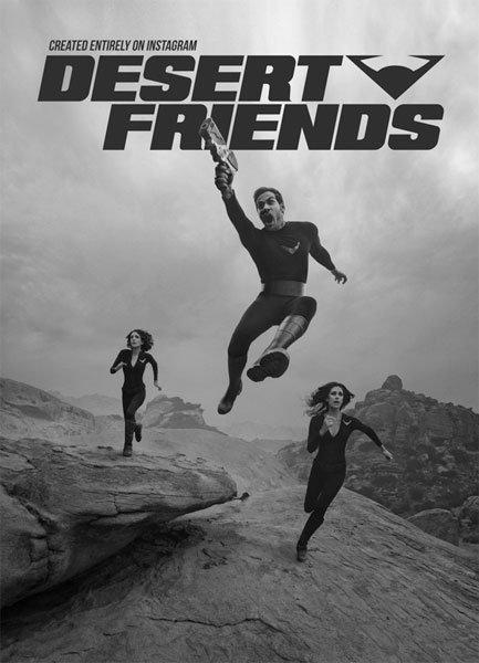Desert Friends è il primo show che va in onda su Instagram