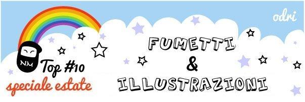 Top 10 fumetti e illustrazioni: speciale estate 2013