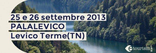 E-Tourism LAB 2013: turismo, web e social media si incontrano a Levico Terme [EVENTO]