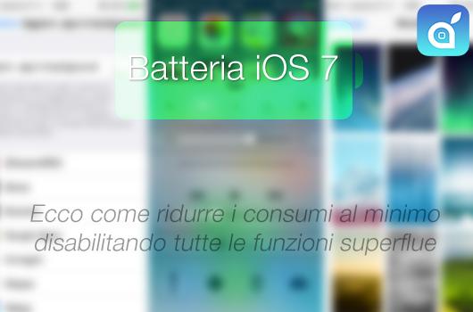 Batteria con iOS 7: ecco come ridurre i consumi al minimo