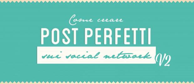 Come creare post perfetti sui diversi social network – 2.0 [INFOGRAFICA]