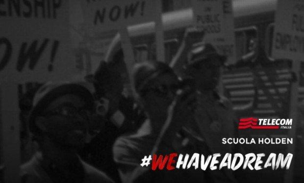 #WeHaveADream, il progetto di social writing di Telecom Italia e Scuola Holden