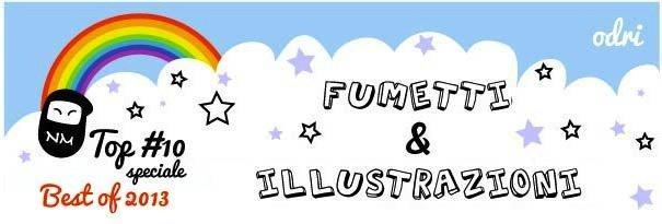 Top 10 fumetti e illustrazioni: i migliori creativi del 2013