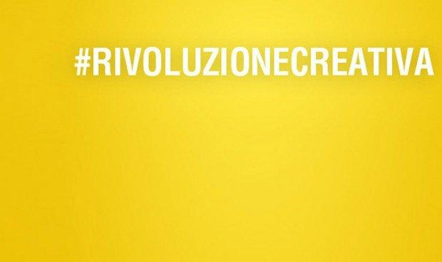 E' arrivato il momento di fare insieme la #RivoluzioneCreativa
