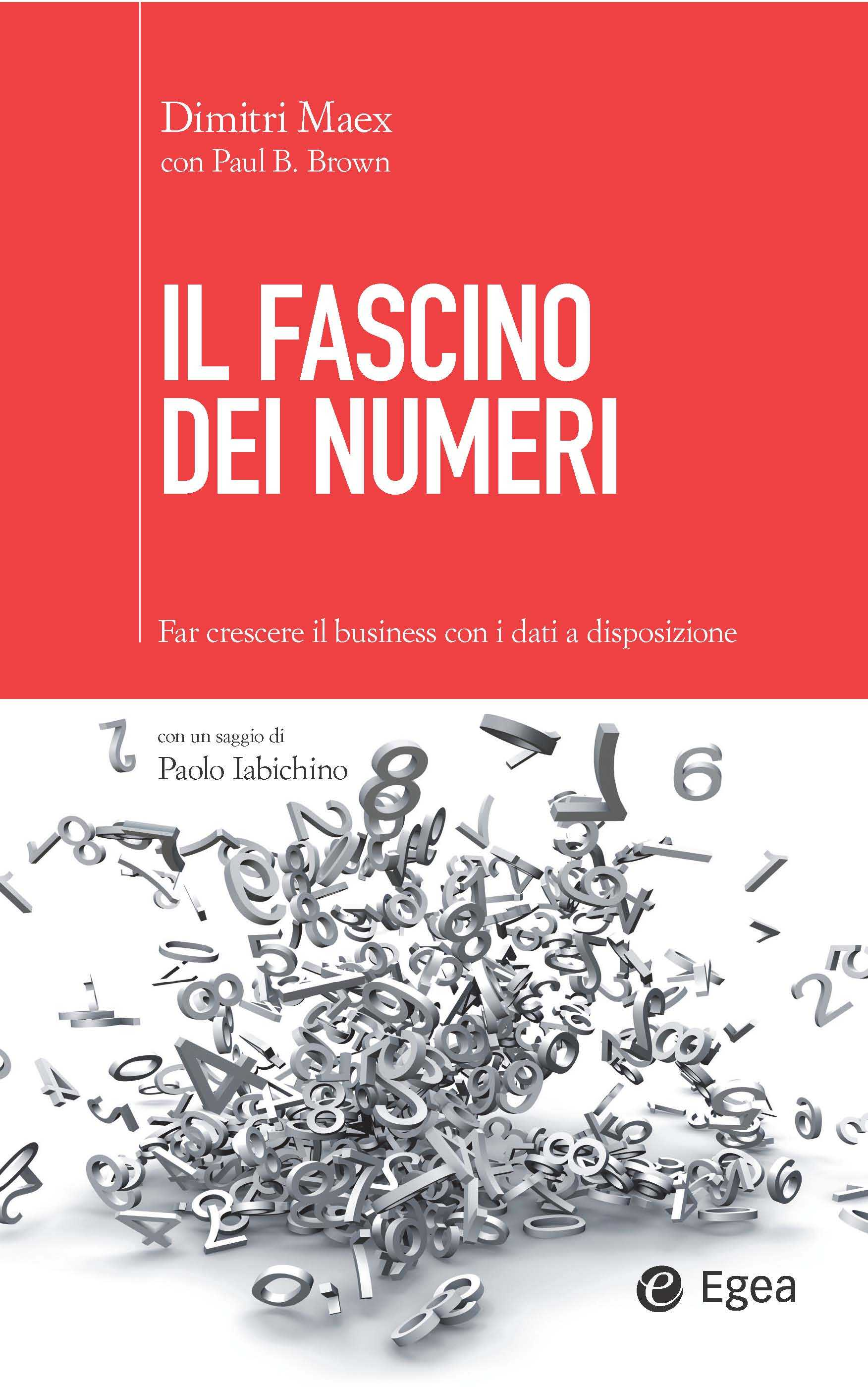 Il Fascino dei Numeri, il manuale per scoprire il ruolo dei dati nella comunicazione e nel marketing [RECENSIONE]