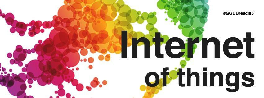 "GGDBrescia presenta ""Internet of Things: il futuro twitta alla porta"" [EVENTO]"
