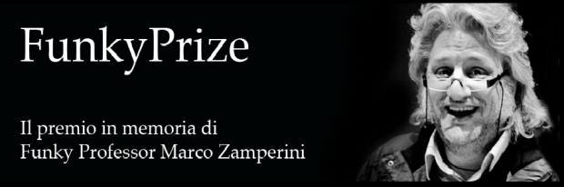 Ancora pochi giorni per inviare la propria candidatura al Funky Prize, il premio per promotori e divulgatori dell'innovazione in Italia