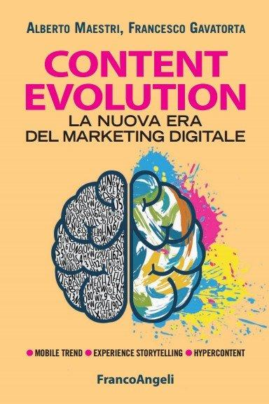 Content Evolution, il manuale per esplorare la Nuova Era del Marketing Digitale [RECENSIONE]