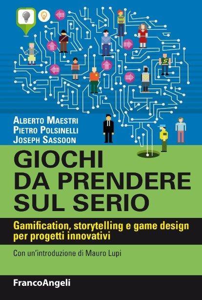 Giochi da prendere sul serio: il libro che spiega come applicare la Gamification al business e alle aziende [RECENSIONE]