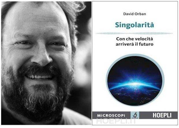 Intelligenza artificiale: David Orban e la Singolarità [RECENSIONE]