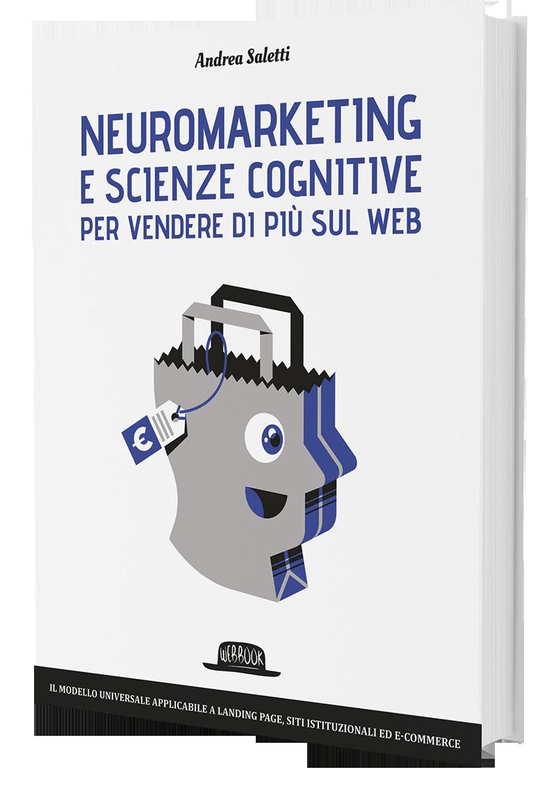 Web Neuromarketing, il nuovo libro di Andrea Saletti che ne svela tutti i segreti