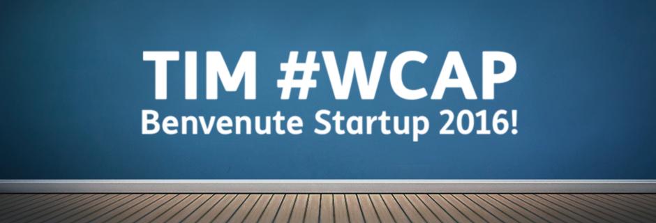 Tim #Wcap 2016 startup selezionate