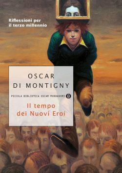 Il tempo dei Nuovi Eroi: riflessioni per il terzo millennio da Oscar Di Montigny