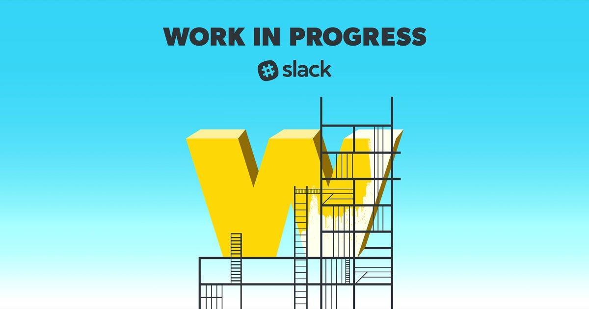 slack_work_in_progress