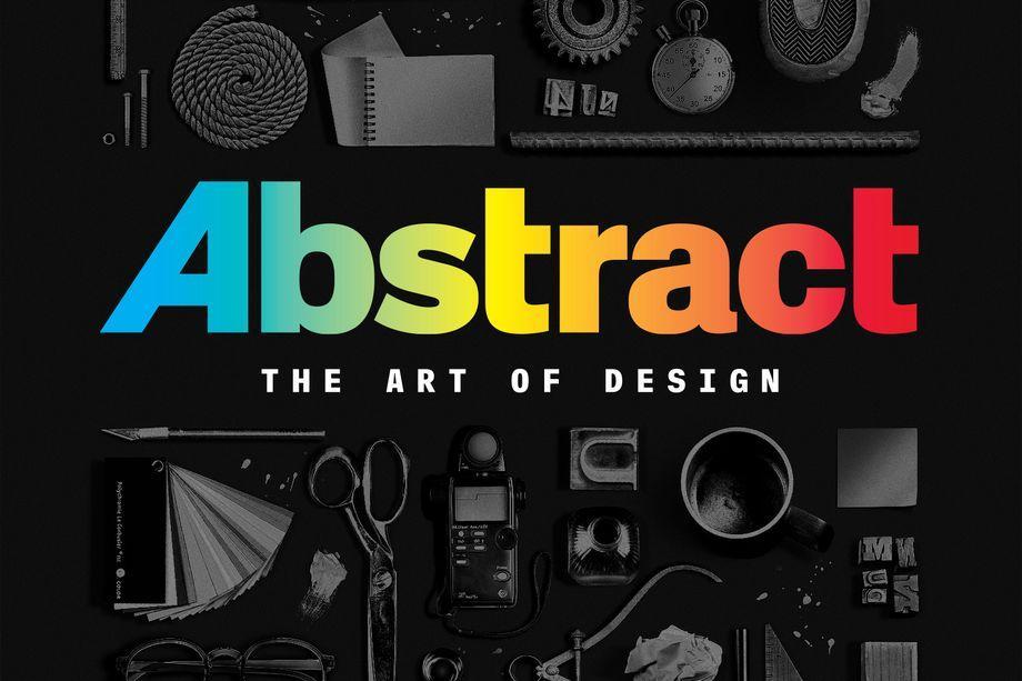 """Perchè ogni imprenditore dovrebbe guardare """"Abstract: the art of design"""""""