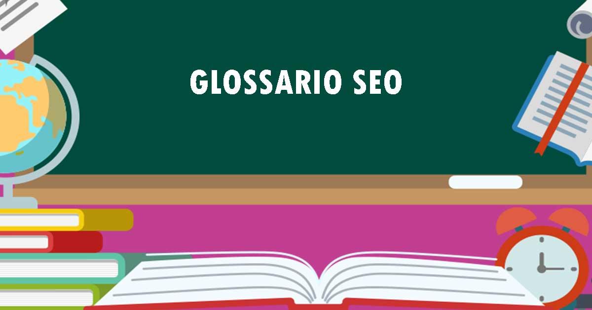 Glossario SEO per aspiranti Blogger