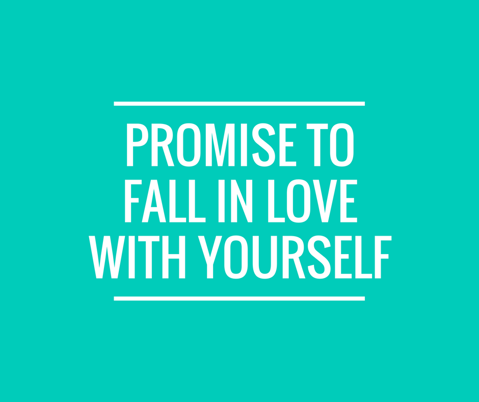 PROMISE TO FALL IN LOVEWITH YOURSELF