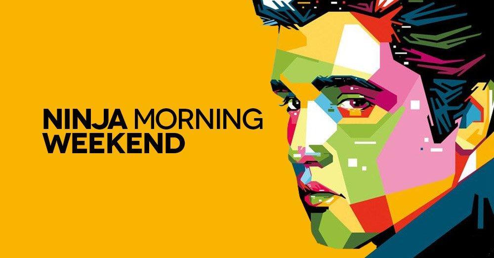 Ninja Morning (Weekend), il buongiorno di sabato 31 marzo 2018