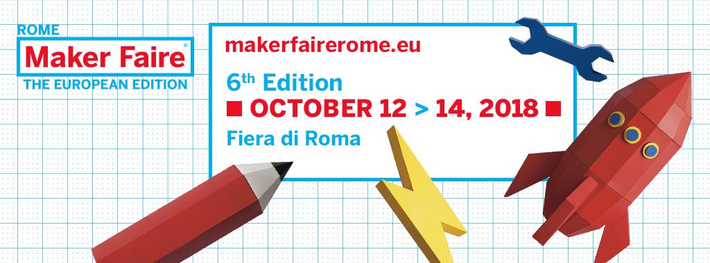 Maker Faire Rome 2018. Tutte le call ancora aperte
