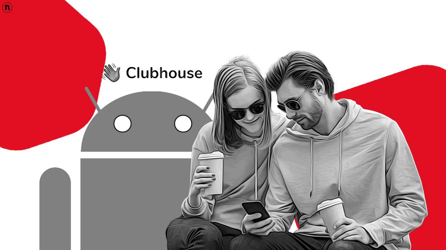 Clubhouse per Android è arrivato e puoi già pre-registrarti sul Play Store